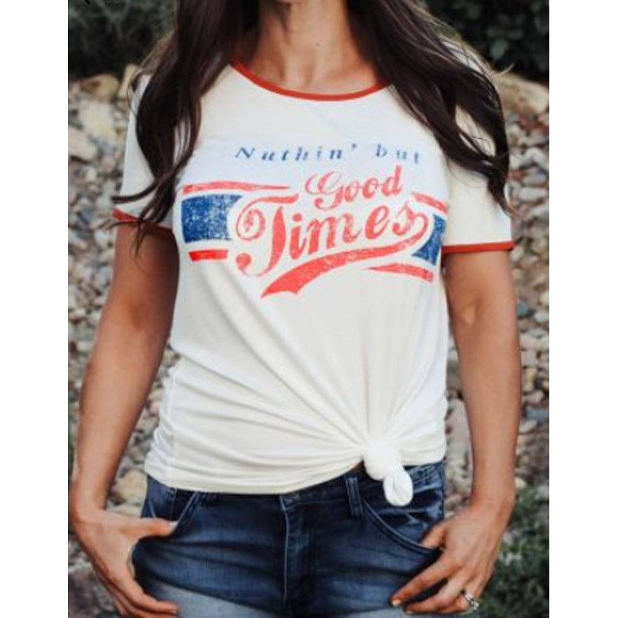 Nuthin But Good Times T-Shirt