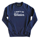 I Don't Do Winter Sweatshirt