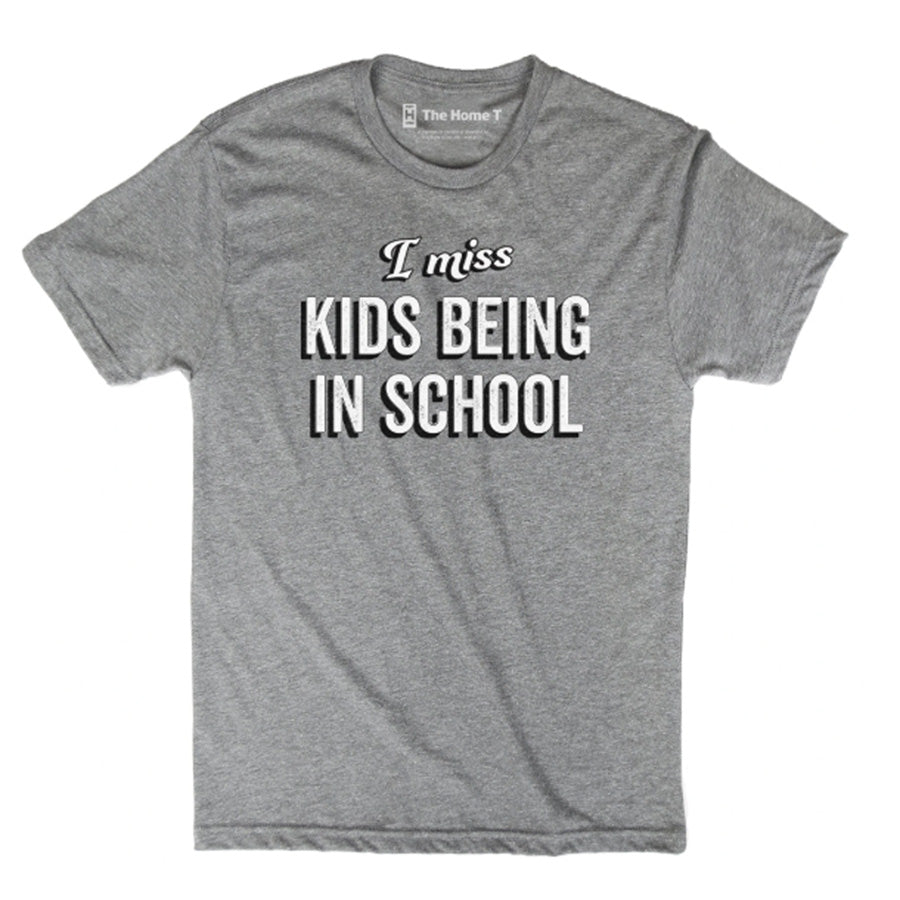 I Miss Kids Being In School T-Shirt