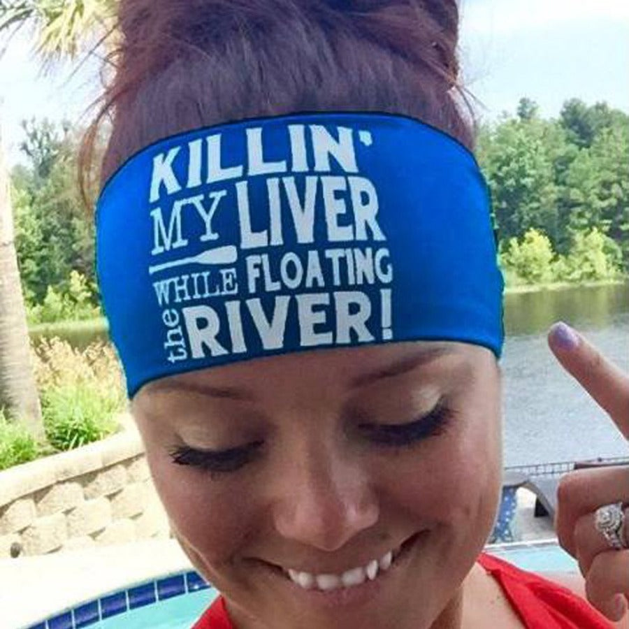 Killin' My Liver While Floating The River Headband