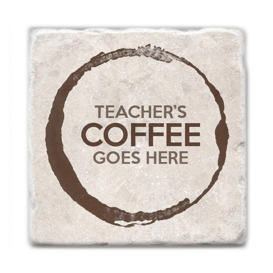 Teacher's Coffee Goes Here Marble Coaster