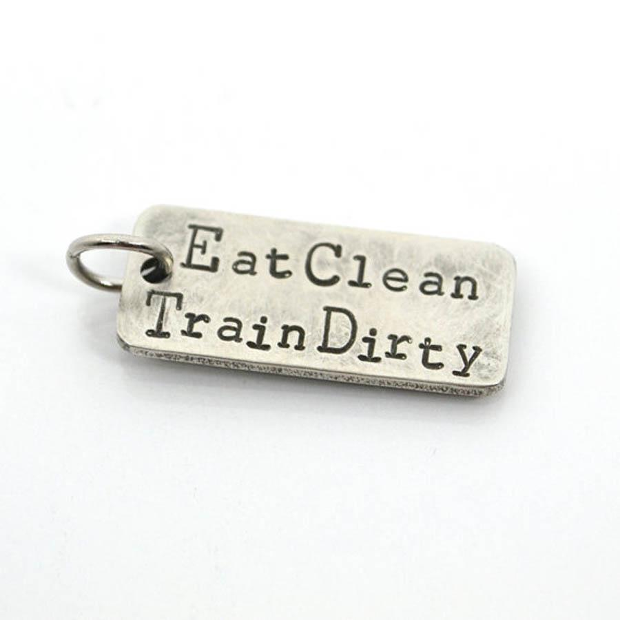 Eat Clean Train Dirty Charm