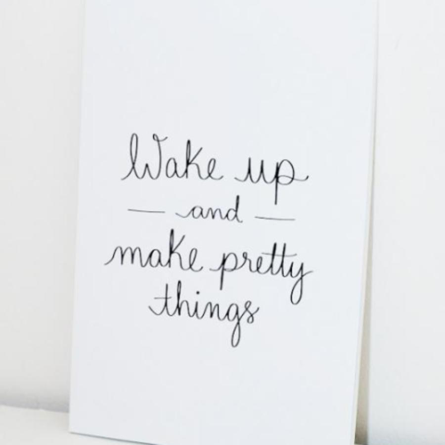 Wake Up and Make Pretty Things Notebook