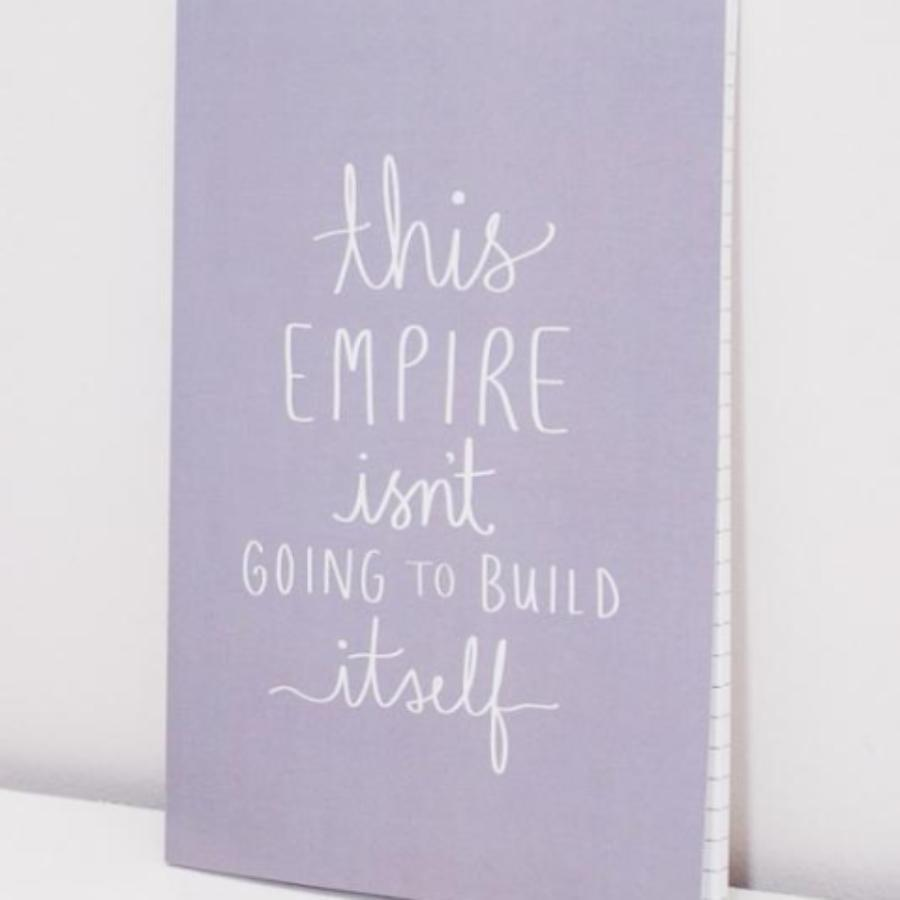 This Empire Isn't Going to Build Itself Notebook