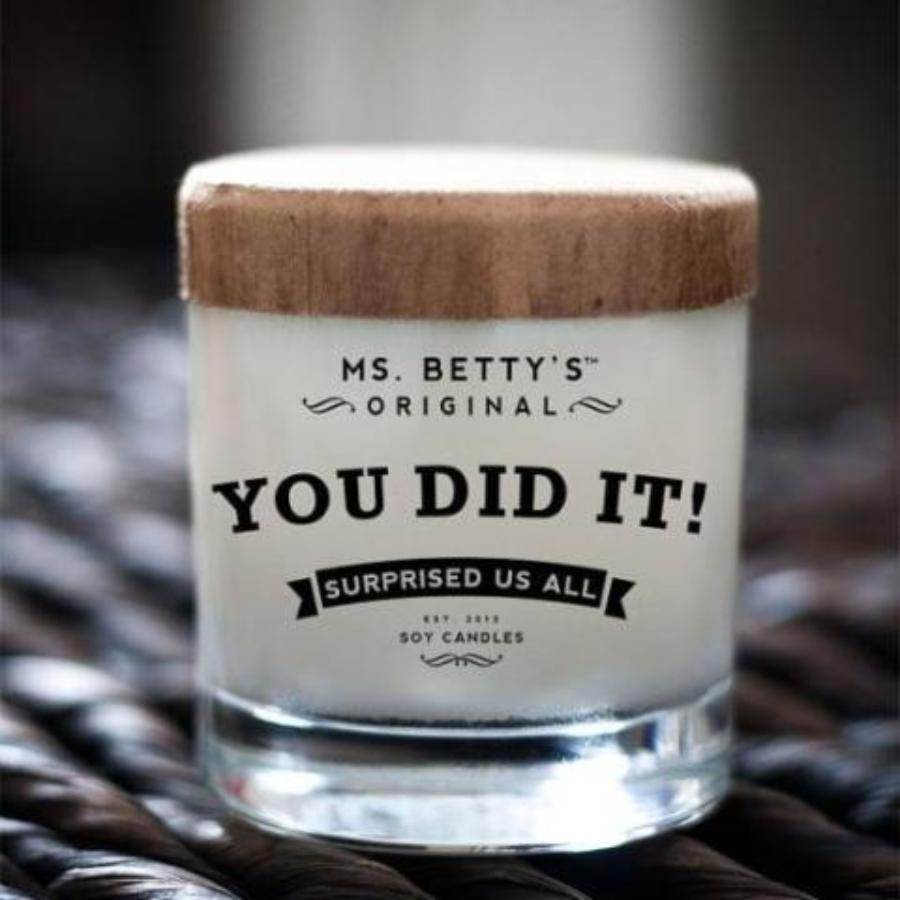 Ms Betty's BadAss Candles - You Did It!