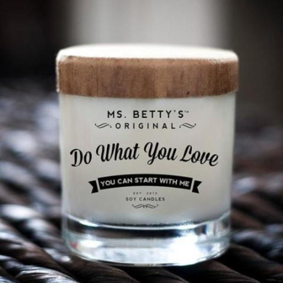 Ms Betty's BadAss Candles - Do What You Love