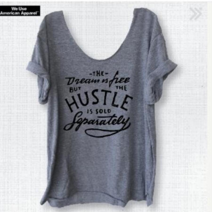 The Dream is Free The Hustle is Sold Separately Wide Necked T