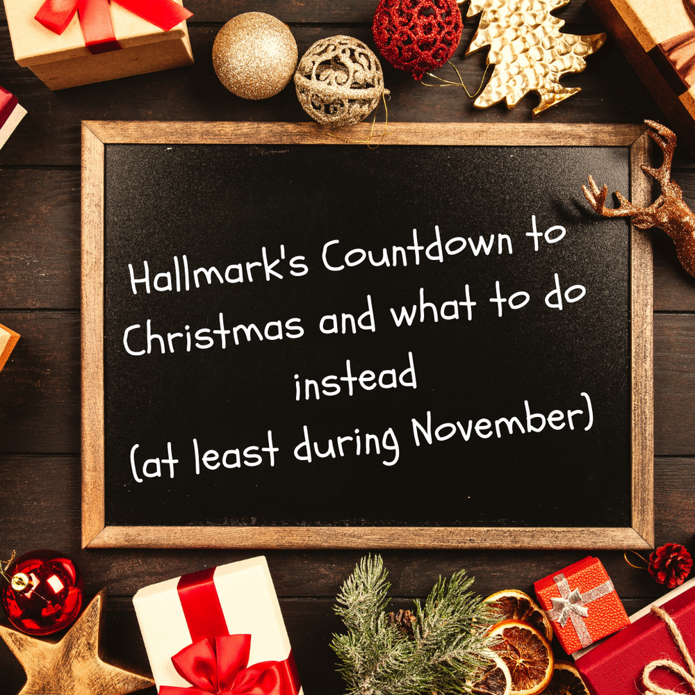 Hallmark's Countdown to Christmas and what to do instead (at least during November)