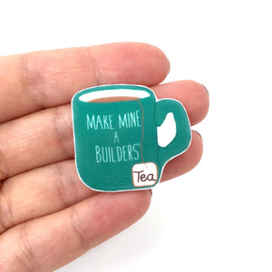 Tea lovers pin badge - Builders tea mug brooch