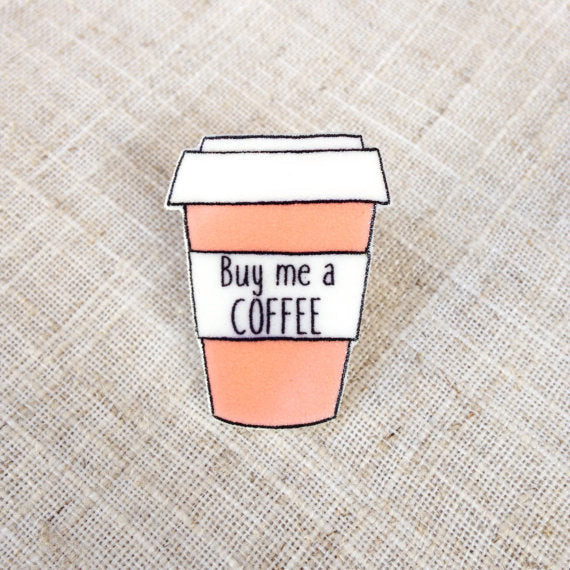 Buy me a coffee cup pin brooch