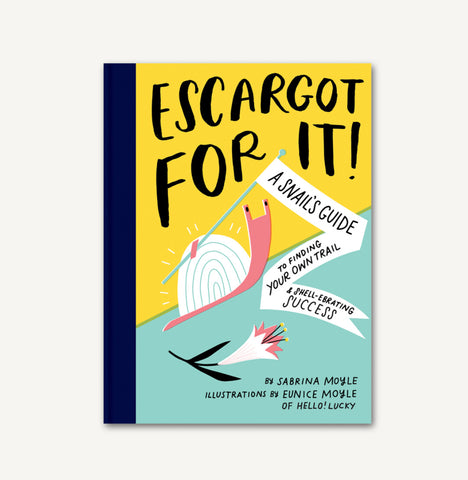 Escargot For It: A Snail's Guide for Finding Your Own Trail