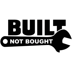 """BUILT NOT BOUGHT"" VINYL DECAL - 7EIGHTY AUTO"