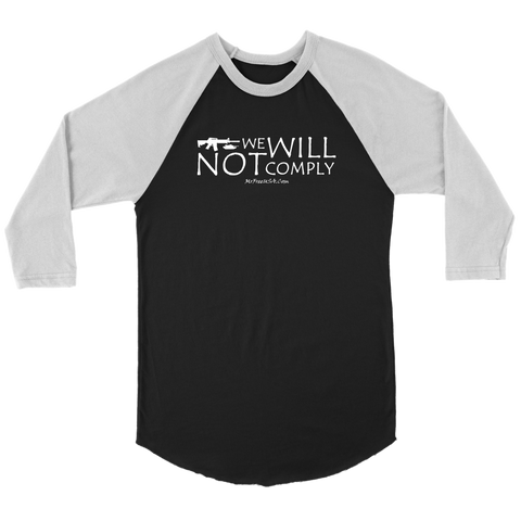 We Will Not Comply Unisex 3/4 Raglan