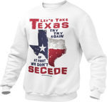 Let's Take Texas Unisex Sweatshirt