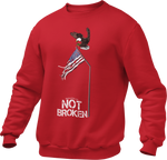 Not Broken Unisex Sweatshirt