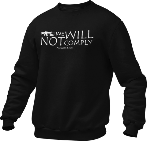We Will Not Comply Unisex Sweatshirt
