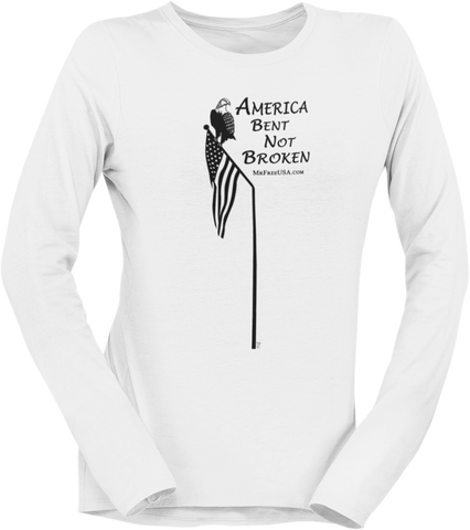 America: Bent Not Broken Women's Long-Sleeve T-Shirt