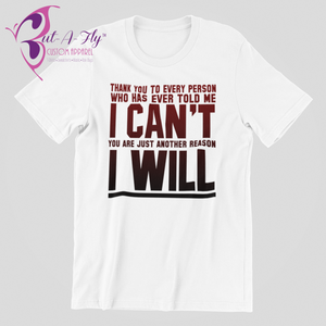 The Reason I Will T-Shirt