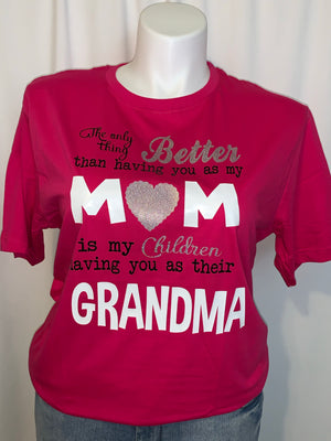 Better Mom & Grandma T-Shirt