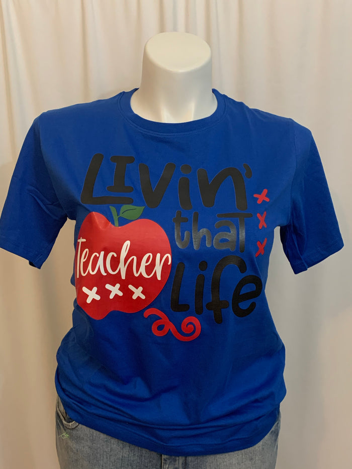 Living That Teacher Life T-Shirt