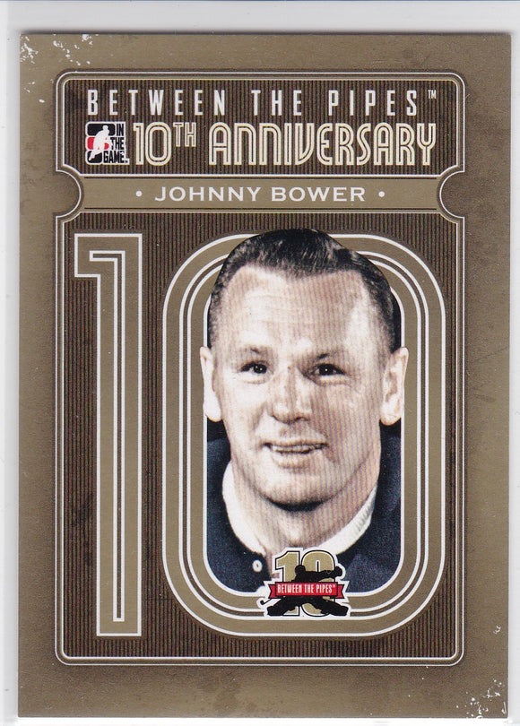 Johnny Bower 2011-12 Between The Pipes 10th Anniversary card BTPA-40