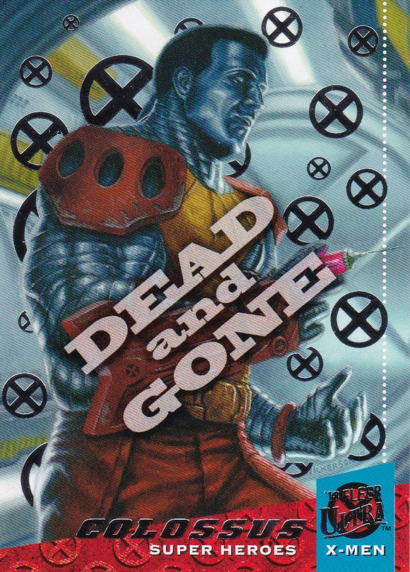 2018 Fleer Ultra X-Men Dead and Gone Silver Foil card #DG10 Colossus