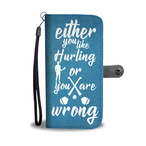 Either You Like Hurling Wallet Phone Case - gaatshirts.com