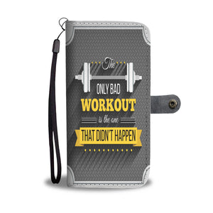 The Only Bad Workout Wallet Phone Case - gaatshirts.com