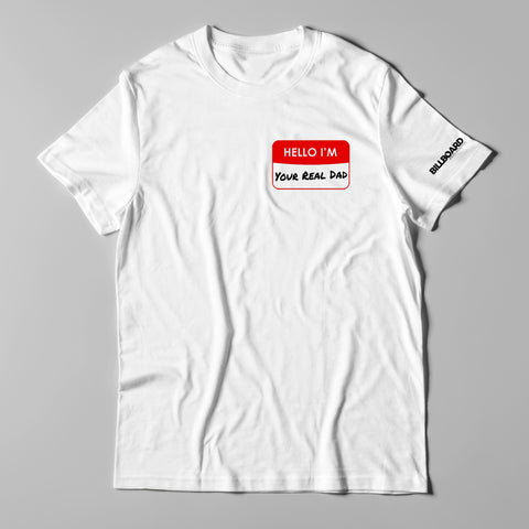 """Hello Im Your Real Dad"" T-Shirt by Chase Anthony"