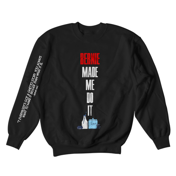 Bernie Made Me Do It Crewneck