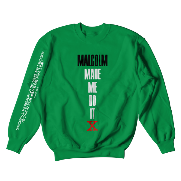 Malcolm Made Me Do It Crewneck