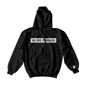 WE ARE PHARAOH Hoodie - Black