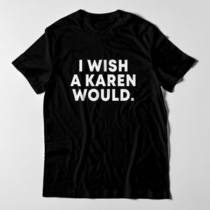I Wish A Karen Would