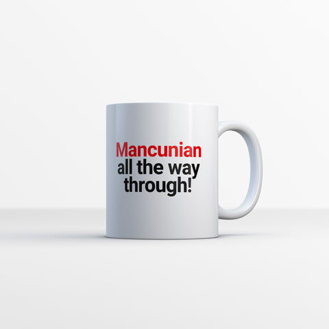 Mancunian All The Way Through Mug