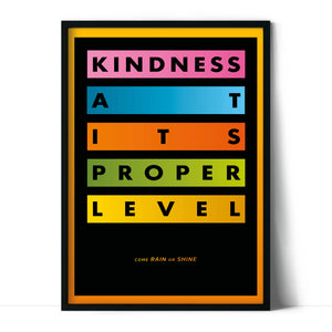 Kind at its proper level print by Micah Purnell