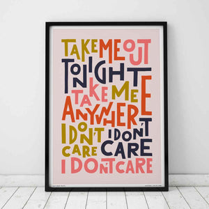 Take Me Out Tonight Print by Sketchbook Design