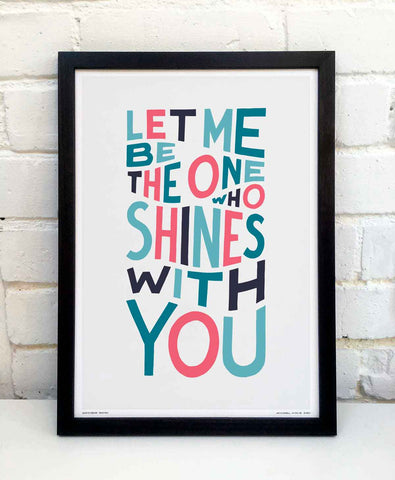 Let Me Be The One Print by Sketchbook Design