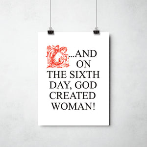 On the 6th Day God created Woman print by ThisCharmingManc.com