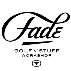 Fade Golf N' Stuff Workshop