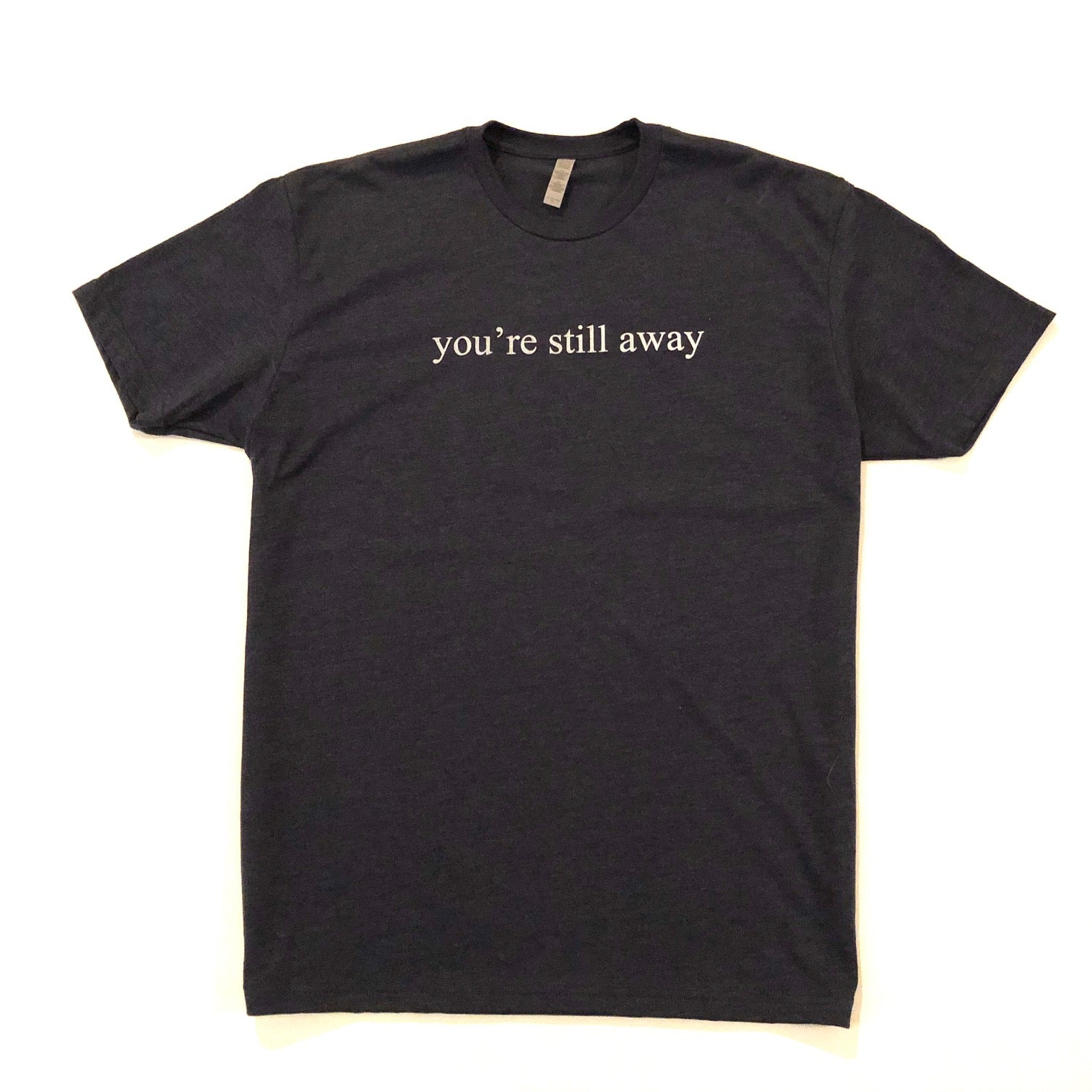 You're Still Away Tee-Dark Navy Heather - Fade Golf N' Stuff Workshop