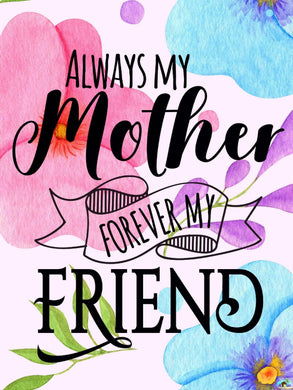 Always My Mother Forever My Friend Diamond Painting