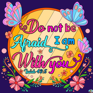 Do Not Be Afraid Diamond Painting