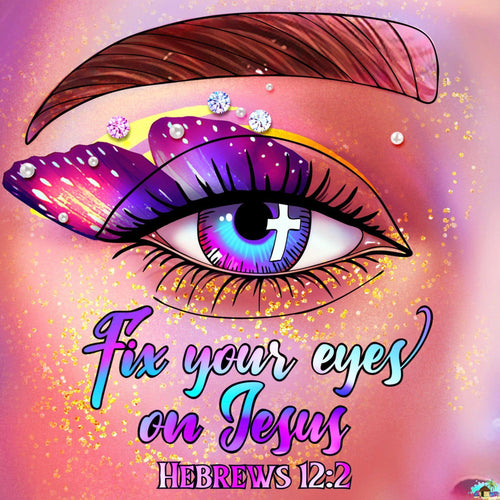 Fix Your Eyes On Jesus Diamond Painting