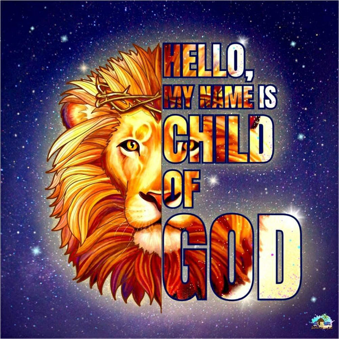 Hello My Name Is Child Of God Diamond Painting