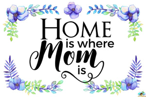 Home Is Where Mom Is Diamond Painting