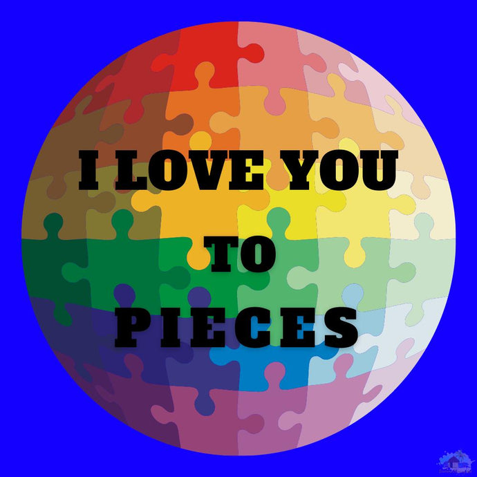 I Love You To Pieces Diamond Painting