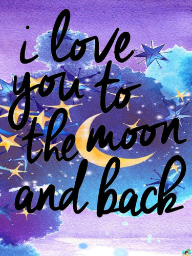 I Love You To The Moon And Back Diamond Painting