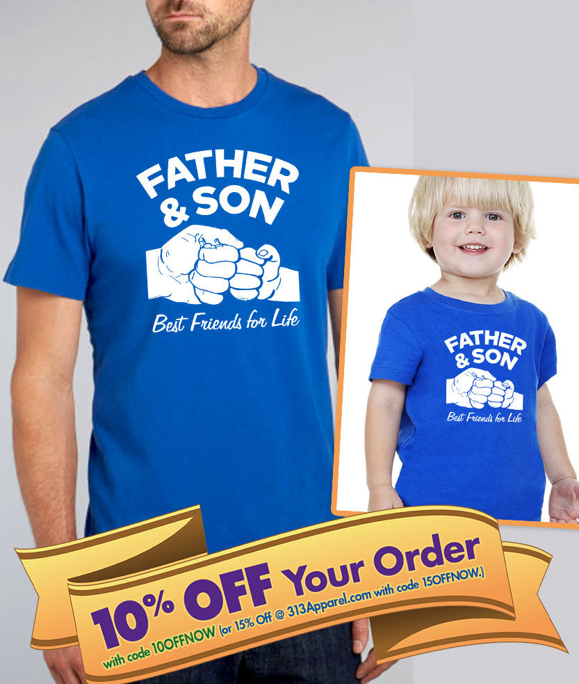 father and son best friends for life adult shirt and kids shirt or bodysuit (romper)  |  father's day or birthday gift (note sizes @ chkout)