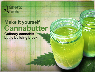 Ghetto Tech: Make it yourself Cannabutter