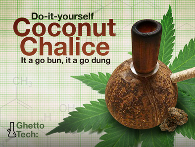 Ghetto Tech: DIY Coconut Chalice